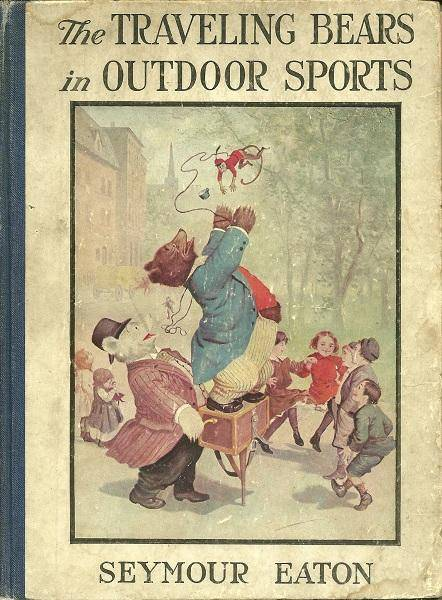 The Traveling Bears in Outdoor Sports Seymour Eaton [Good] [Hardcover]