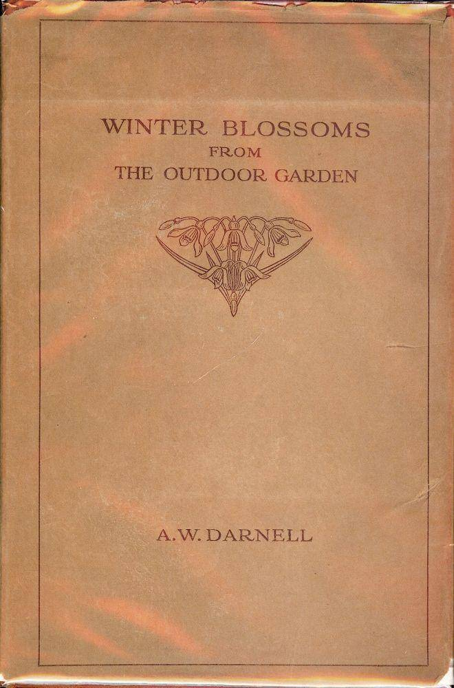 WINTER BLOSSOMS FROM THE OUTDOOR GARDEN: A DESCRIPTIVE LIST OF EXOTIC DARNELL, A.W. [ ] [Hardcover]