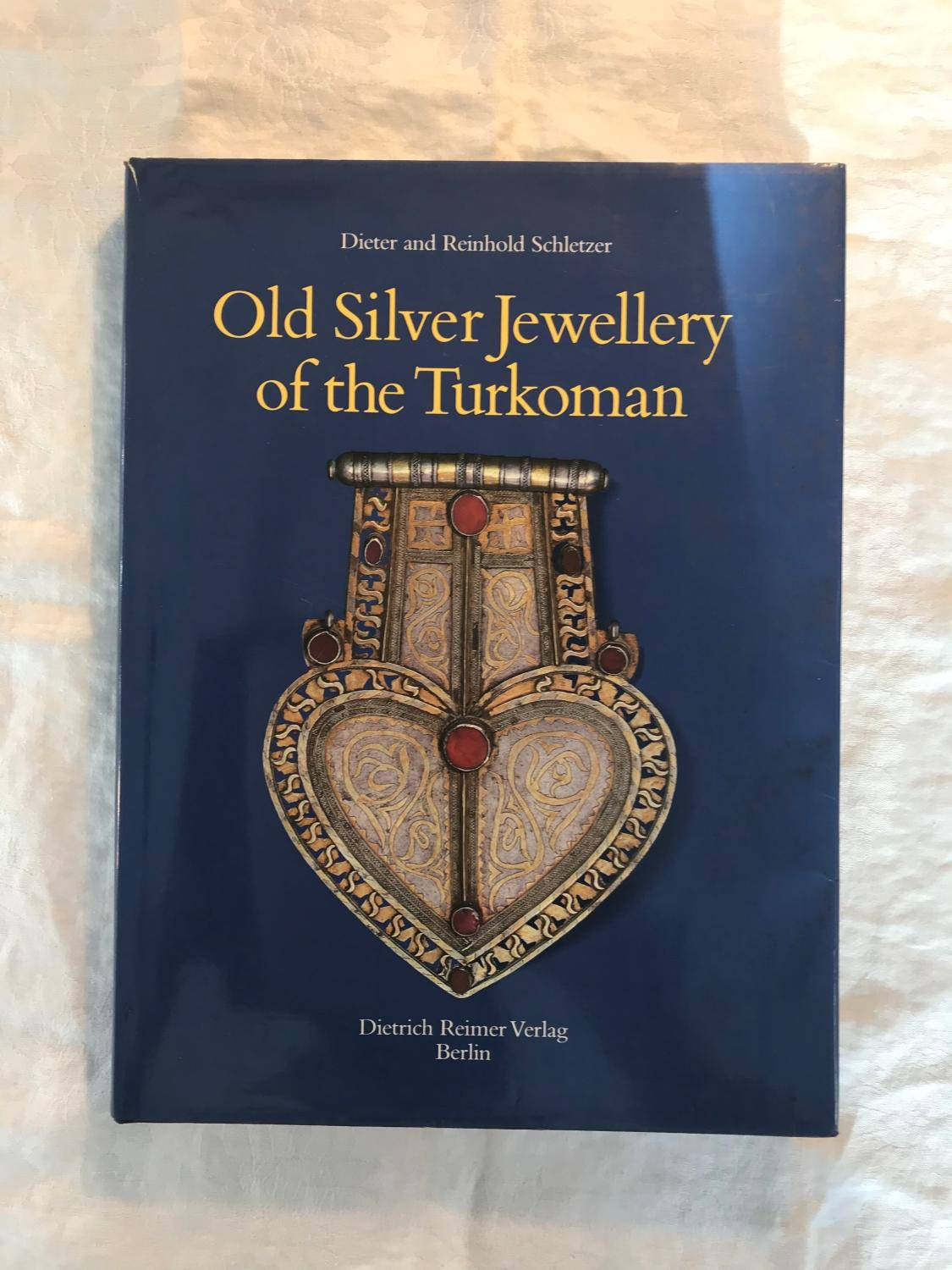 Old Silver Jewellery of the Turkoman Dieter and Reinhold Schletzer [Near Fine] [Hardcover]