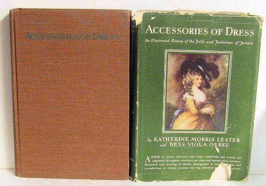 Accessories of Dress Katherine Morris Lester and Bess Viola Oerke [Very Good] [Hardcover]
