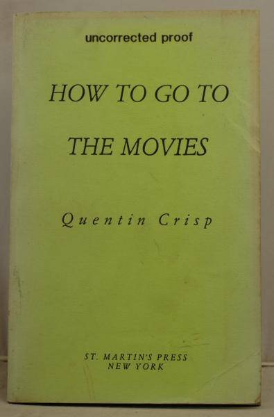 How to go to the movies Crisp, Quentin [Very Good] [Softcover]