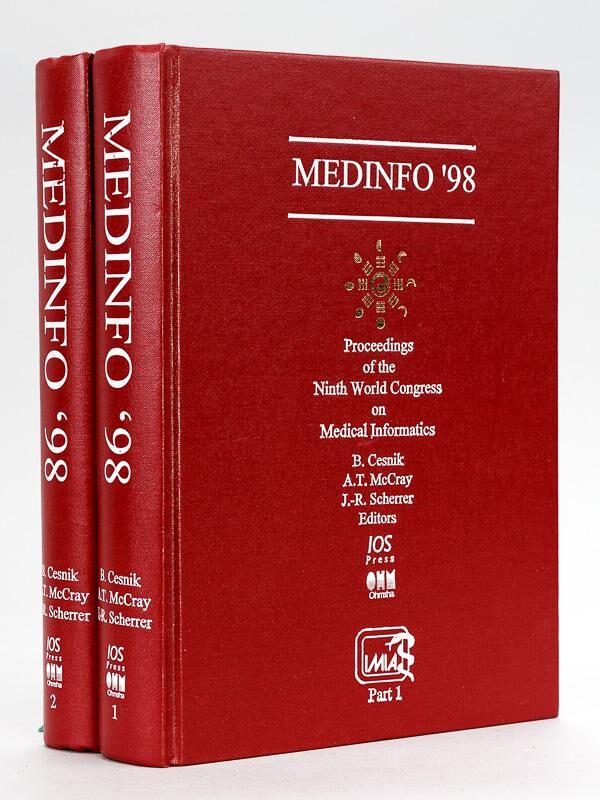 Medinfo '98. Proceedings on the Ninth World Congress on Medical Informatics. (2 Parts - Complete) CESNIK, B. ; McCRAY, A. T. ; SCHERRER, J.-R. [ ] [H