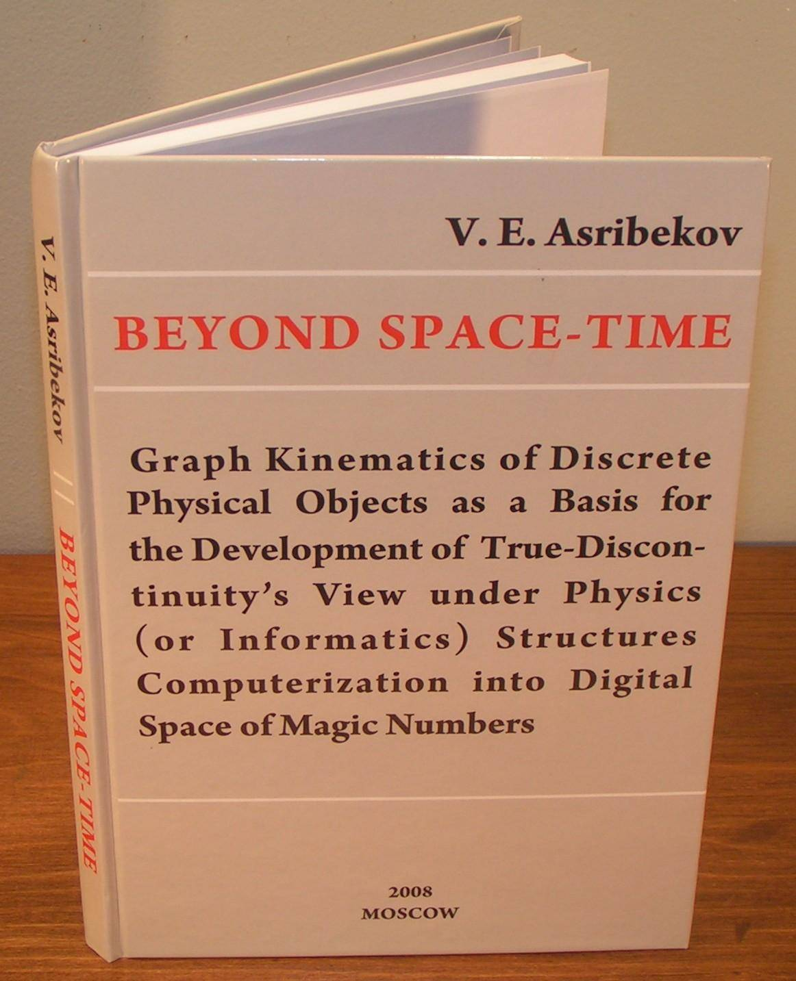 BEYOND SPACE-TIME ; graphs kinetics of discrete physical objects as a basis for the development of true-discontinuity's under physics (or informatics