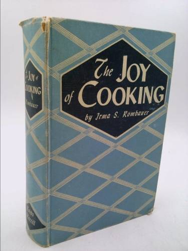The Joy of Cooking: A compilation of Reliable Recipes with an Occasional Culinary Chat(1946 Edition) Rombauer, Irma S. [Fair] [Hardcover]