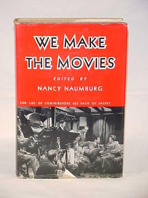 We Make the Movies Naumburg, Nancy (Editor) [ ] [Hardcover]