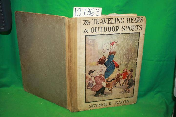 The Traveling Bears in Outdoor Sports Eaton, Seymour [Fair] [Hardcover]