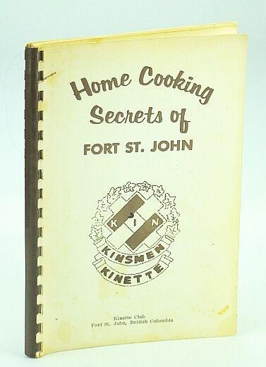 Home Cooking Secrets of Fort St. John (B.C. / British Columbia) Contributors, Multiple [Fair]