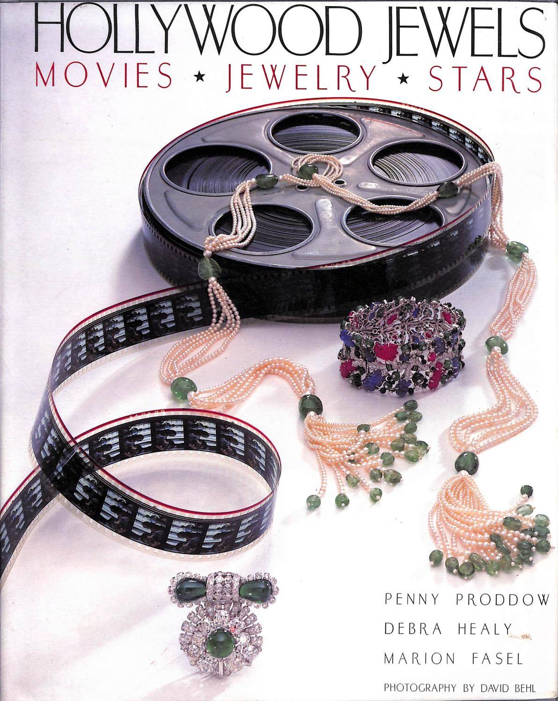 Hollywood Jewels: Movies, Jewelry, Stars Penny Proddow, Debra Healy, Marion Fasel [Near Fine] [Hardcover]