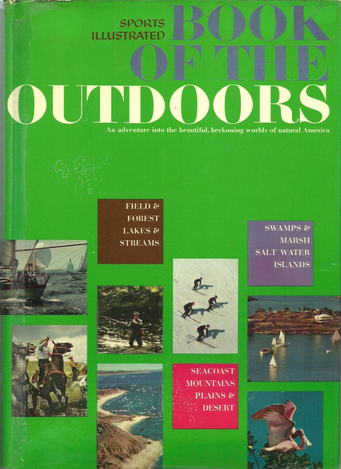 Sports Illustrated Book of The Outdoors Text by John O'Reilly [Very Good] [Hardcover]