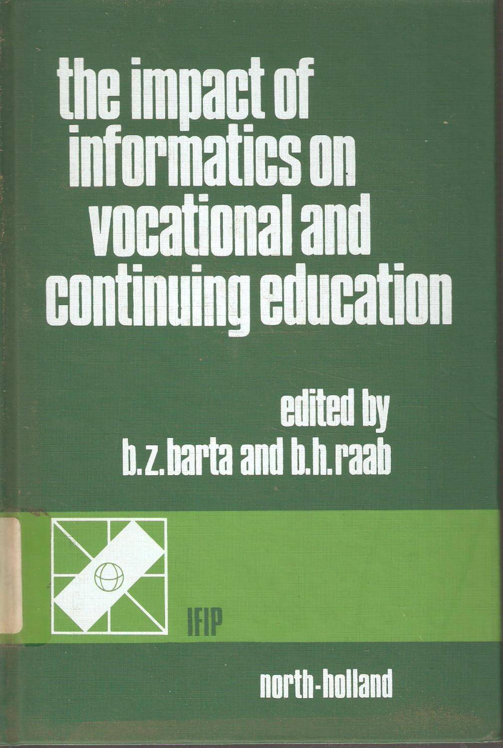 The Impact of Informatics on Vocational and Continuing Education. Barta, B Z & Raab, B H [Very Good] [Hardcover]