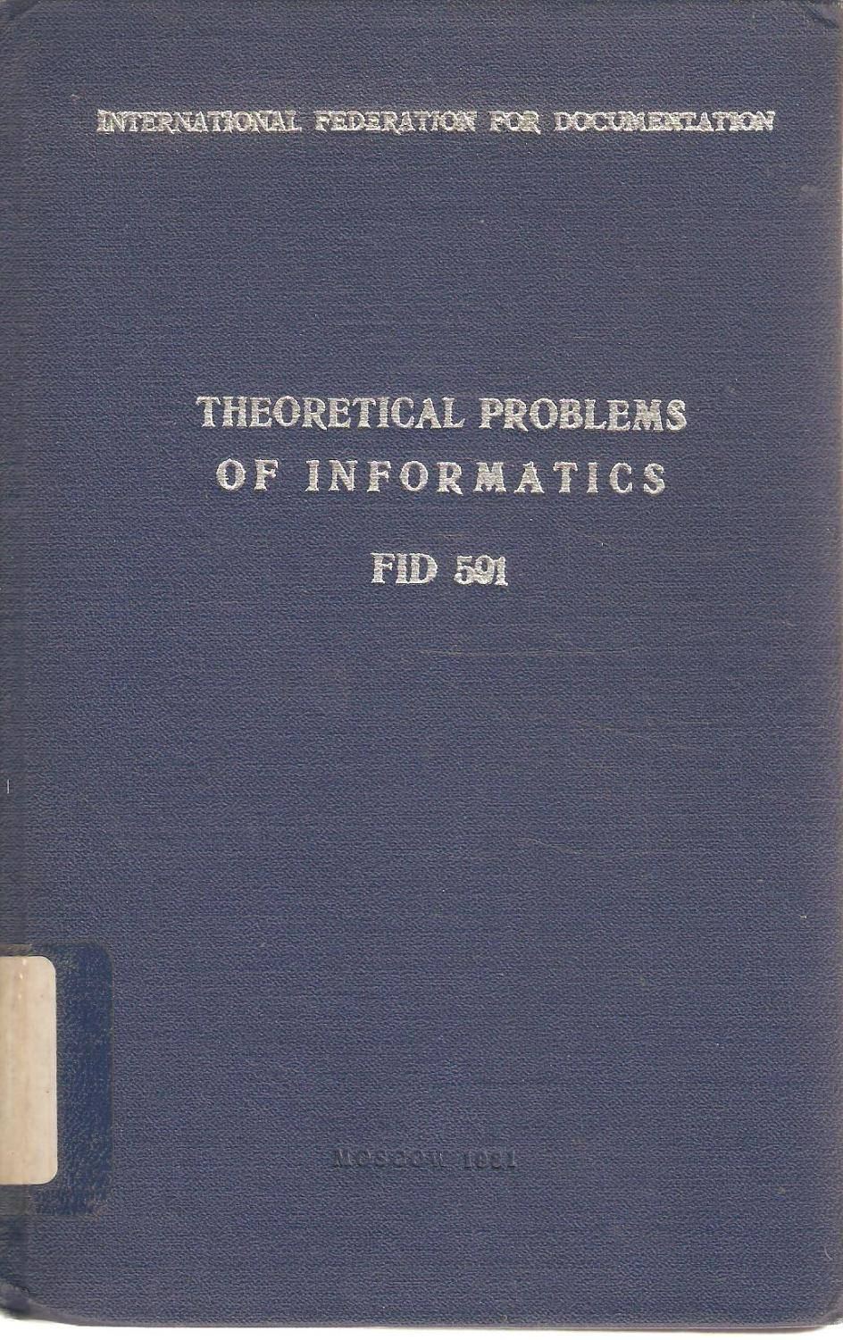 Theoretical Problems of Informatics - Criteria of the quality of information systems and processes (collection of papers) FID 591   [Very Good] [Hard