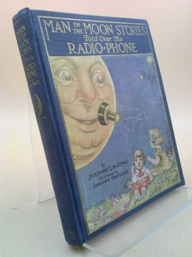 Man in the Moon Stories told over the Radio-Phone Josephine Lawrence [Fair] [Hardcover]