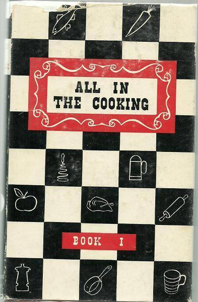 All in the Cooking, Book 1 Colaiste Mhuire Book of Household Cookery Marnell, Josephine B. , Et Al [Fine] [Hardcover]