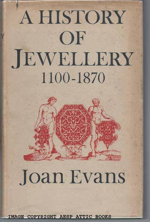 A HISTORY OF JEWELLERY 1100 - 1870 Evans, Joan [Very Good] [Hardcover]