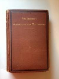 Miss Beecher's Housekeeper and Healthkeeper Containing Five Hundred Recipes for Economical and Healthful Cooking and, Many Directions for Securing He