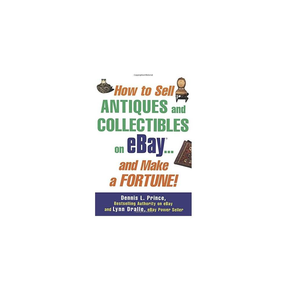 ISDP How to Sell Antiques and Collectibles on eBay. . . And Make a Fortune!