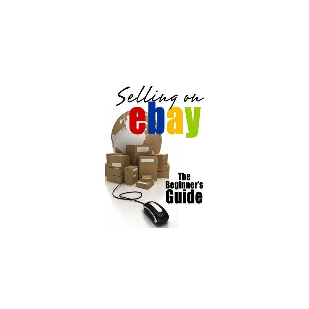 Unbranded Selling On eBay: The Beginner's Guide For How To Sell On eBay