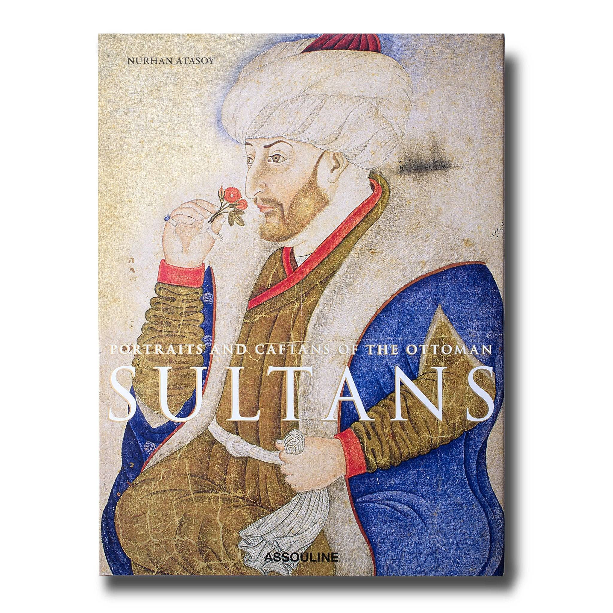 Assouline Portraits and Caftans of The Ottoman Sultans