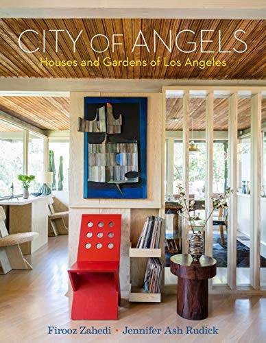 City of Angels:  Houses and Gardens of Los Angeles