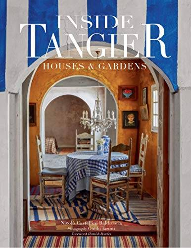 Inside Tangier: House and Gardens of Tangier