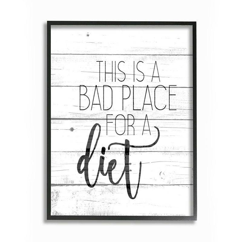 Stupell Home Decor Rustic Bad Place for a Diet Phrase Kitchen Home Quote Wall Art, White, 11X14