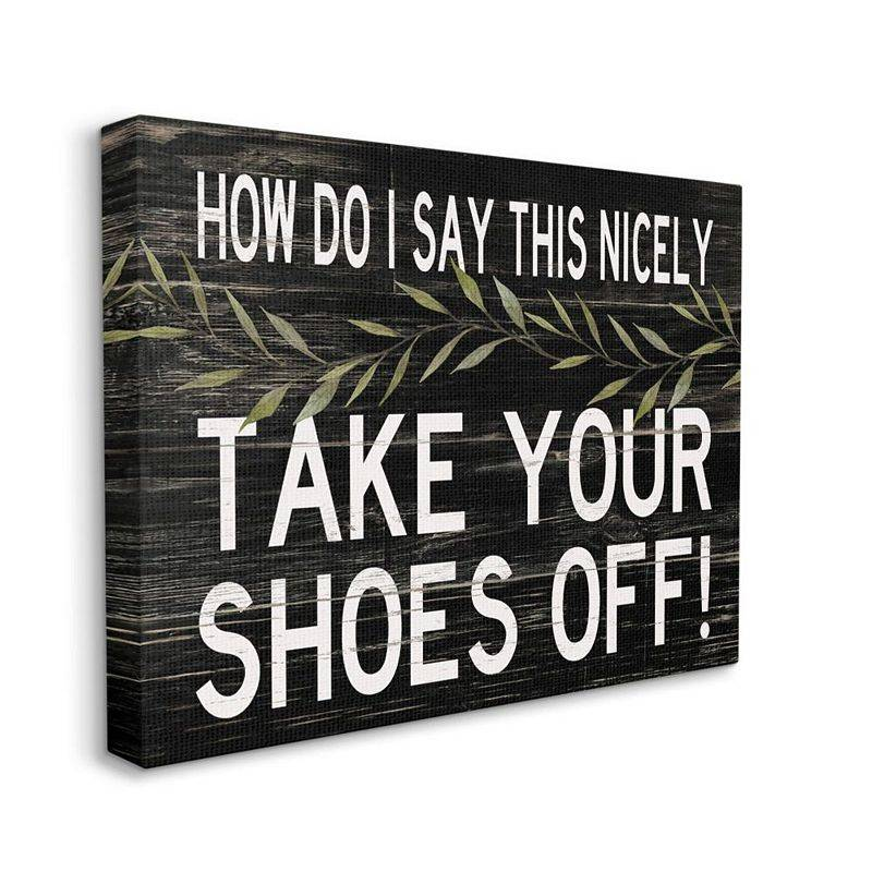 Stupell Home Decor Take Your Shoes Off Canvas Wall Art, Black, 16X20