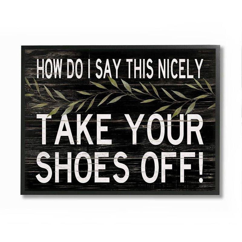 Stupell Home Decor Take Your Shoes Off Wall Art, Black, 24X30