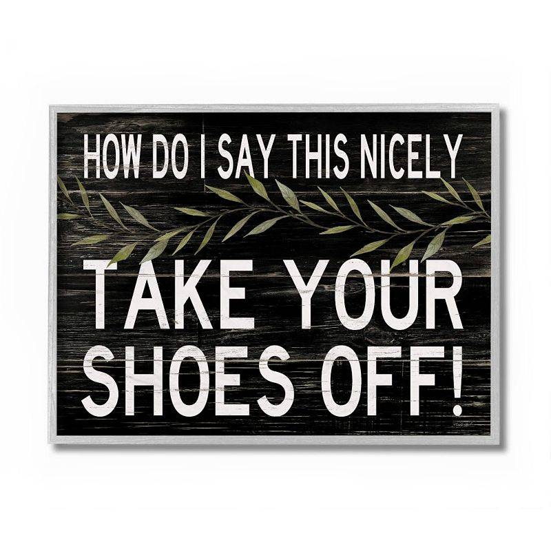 Stupell Home Decor Take Your Shoes Off Framed Wall Art, Black, 16X20