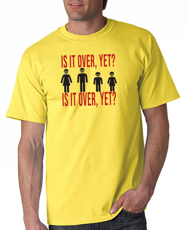 DesignerTeez Is It Over, Yet?  Covid-19 T-Shirt