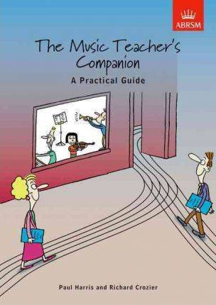 The Music Teacher's Companion: A Practical Guide by Richard Crozier