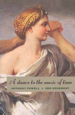 A Dance to the Music of Time: Third Movement by Anthony Powell