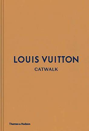 Louis Vuitton Catwalk by Jo Ellison