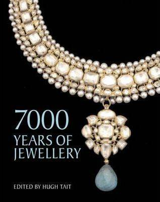 7000 Years of Jewellery by Hugh Tait