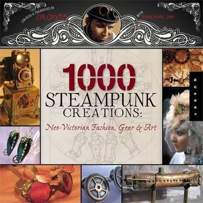1000 Steampunk Creations by Dr Grymm