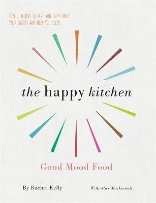 The Happy Kitchen by Rachel Kelly
