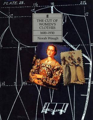 The Cut of Women's Clothes by Norah Waugh