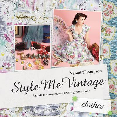 Style Me Vintage: Clothes by Naomi Thompson