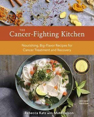 The Cancer-Fighting Kitchen, Second Edition by Rebecca Katz