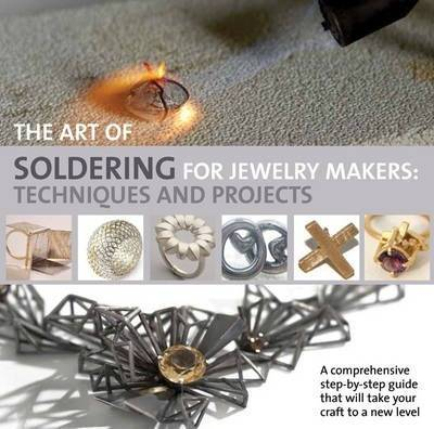 The Art of Soldering for Jewellery Makers by Wing Mun Devenney