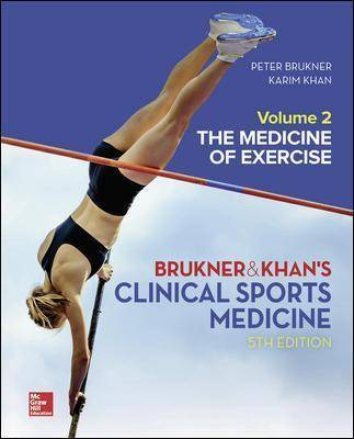CLINICAL SPORTS MEDICINE: THE MEDICINE OF EXERCISE by Peter Brukner