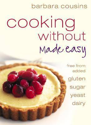 Cooking Without Made Easy by Barbara Cousins