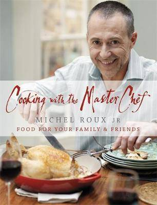 Cooking with The Master Chef by Michel Roux Jr.