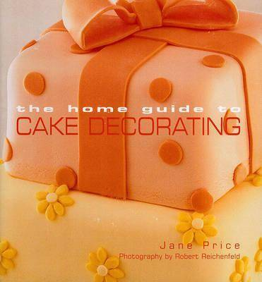 Home Guide to Cake Decorating by Murdoch Books Test Kitchen