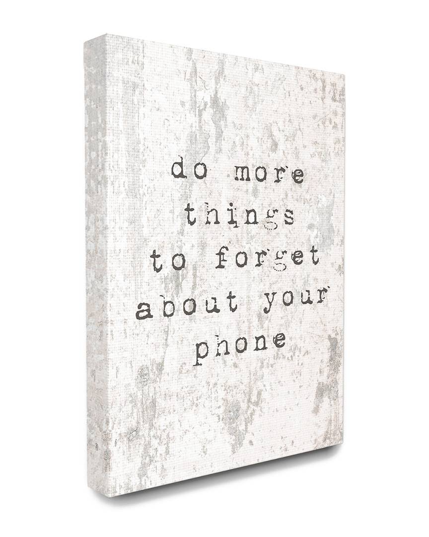 """Stupell Forget Your Phone Distressed Typography   - Size: 24"""" x 30"""""""