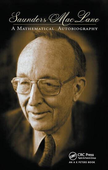 A K Peters/CRC Press Saunders Mac LaneA Mathematical Autobiography