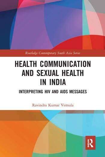 Routledge Health Communication and Sexual Health in IndiaInterpreting HIV and AIDS messages