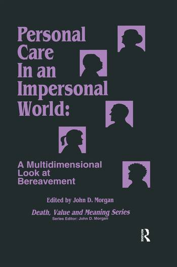 Routledge Personal Care in an Impersonal WorldA Multidimensional Look at Bereavement