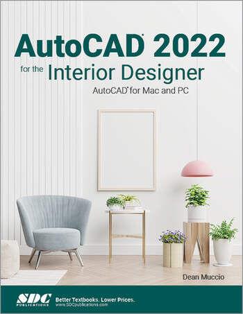 SDC Publications AutoCAD 2022 for the Interior DesignerAutoCAD for Mac and PC
