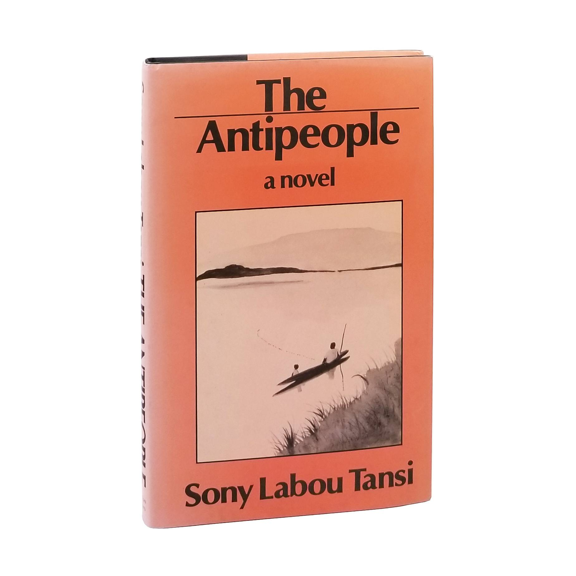 The Antipeople Tansi, Sony Labou [Fine] [Hardcover]