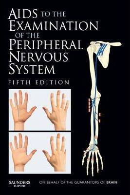 Elsevier Health Sciences Aids to the Examination of the Peripheral Nervous by Michael O'Brien